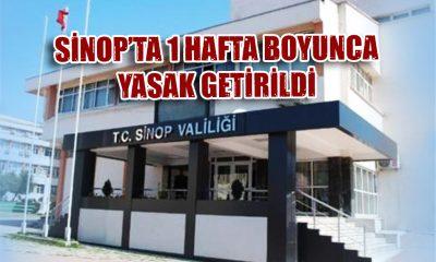 SİNOP'TA 1 HAFTA BOYUNCA YASAK GETİRİLDİ