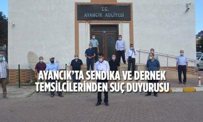 Ayancık'ta sendika ve dernek temsilcilerinden suç duyurusu