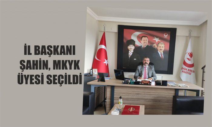 İl Başkanı Şahin, MKYK ÜYESİ SEÇİLDİ