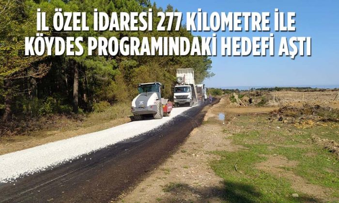 İL ÖZEL İDARESİ 277 KİLOMETRE İLE KÖYDES PROGRAMINDAKİ HEDEFİ AŞTI