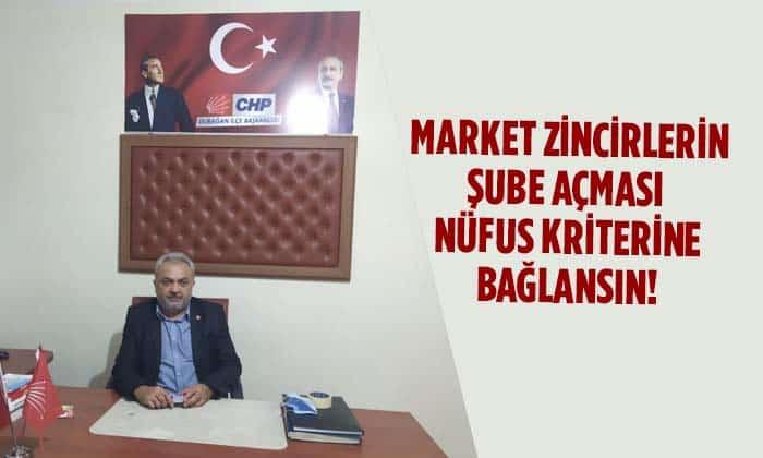 MARKET ZİNCİRLERİN ŞUBE AÇMASI NÜFUS KRİTERİNE BAĞLANSIN!