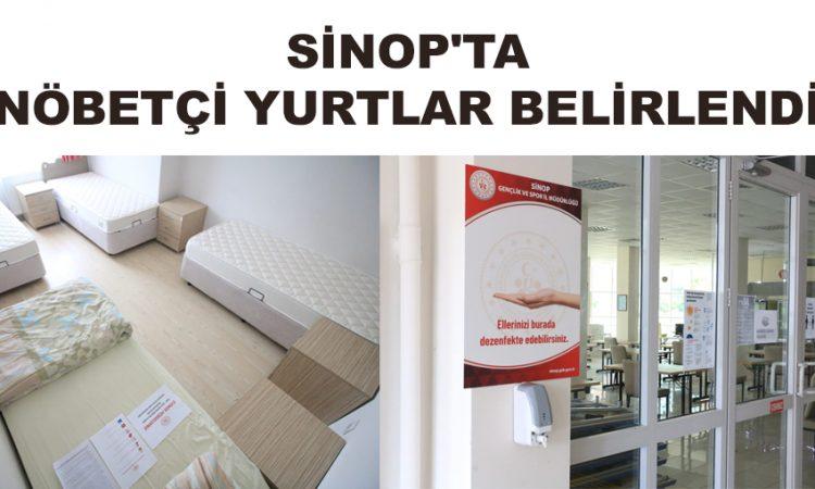 SİNOP'TA NÖBETÇİ YURTLAR BELİRLENDİ