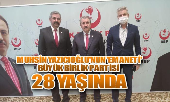 Muhsin Yazıcıoğlu'nun 'Emaneti' Büyük Birlik Partisi 28 yaşında
