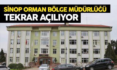 Sinop Orman Bölge Müdürlüğü Tekrar Açılıyor