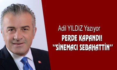 PERDE KAPANDI!  ''SİNEMACI SEBAHATTİN''