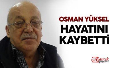 Osman Yüksel Hayatını Kaybetti