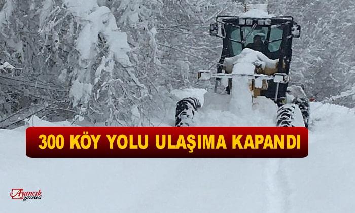 300 köy yolu ulaşıma kapandı