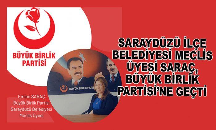 Saraydüzü İlçe Belediyesi Meclis Üyesi Saraç, Büyük Birlik Partisi'ne geçti