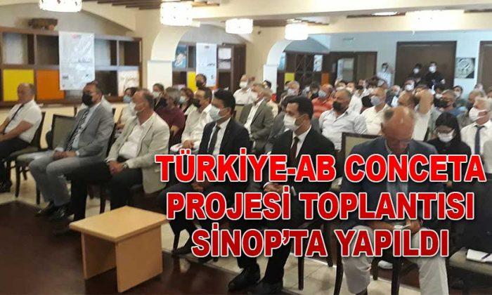 Türkiye-AB CONCETA Projesi Toplantısı Sinop'ta Yapıldı