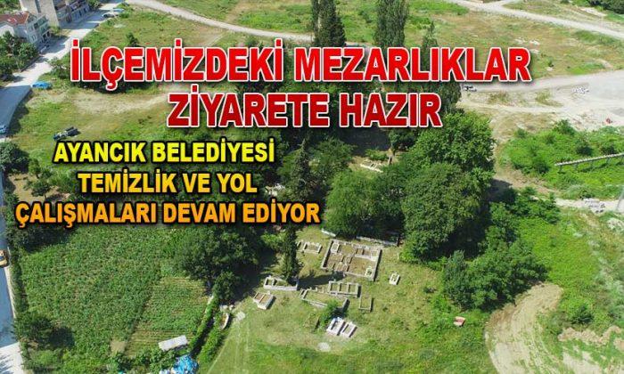 Ayancık'ta mezarlıklar bayrama hazır