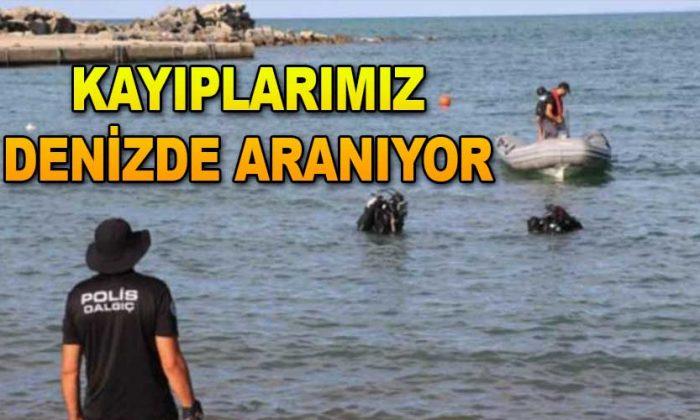 KAYIPLARIMIZ DENİZDE ARANIYOR