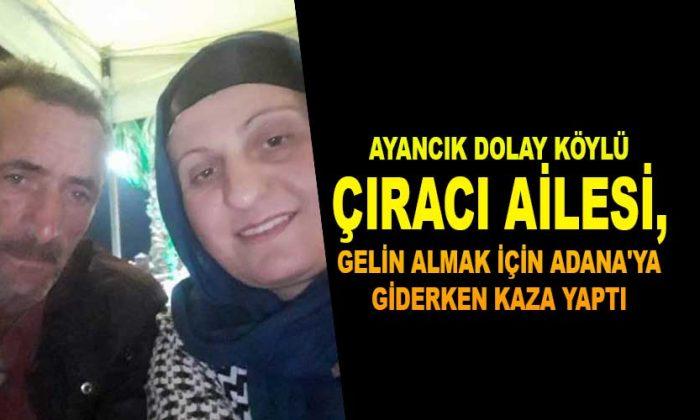 Çıracı Ailesi Adana Yolunda Kaza Yaptı