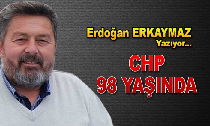 CHP 98 YAŞINDA