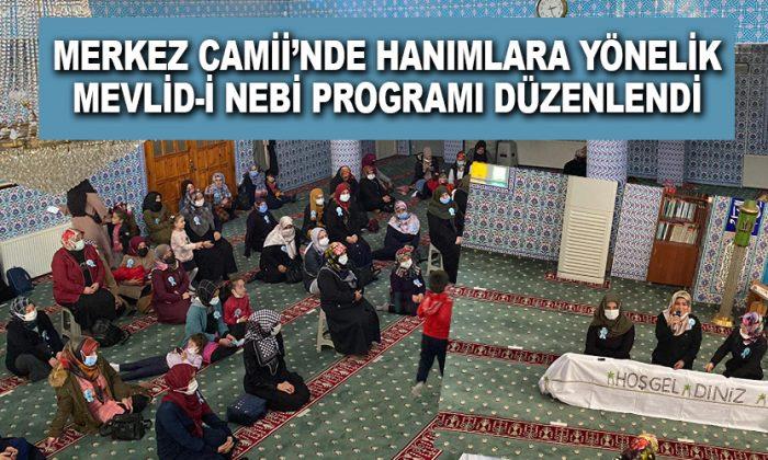 Merkez Camii'nde Hanımlara yönelik Mevlid-i Nebi Programı Düzenlendi