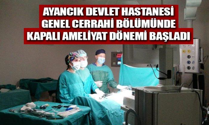 Ayancık Devlet Hastanesi'nde Kapalı Ameliyat Dönemi Başladı
