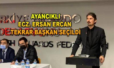 Ayancıklı Ecz. Ersan Ercan tekrar başkan seçildi