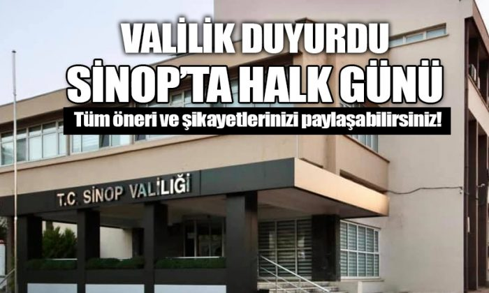 SİNOP VALİLİĞİ'NDE HALK GÜNÜ